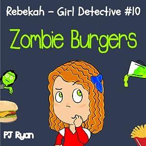 Rebekah - Girl Detective #10: Zombie Burgers Audiobook