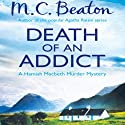 Death of an Addict: Hamish Macbeth, Book 15 Audiobook by M. C. Beaton Narrated by David Monteath