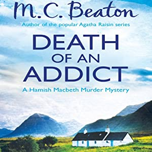 Death of an Addict: Hamish Macbeth, Book 15 | [M. C. Beaton]