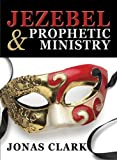 img - for Jezebel and Prophetic Ministry book / textbook / text book