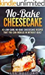 No-Bake Cheesecake: 40 Low-Carb, No-B...