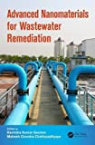 img - for Advanced Nanomaterials for Wastewater Remediation (Advances in Water and Wastewater Transport and Treatment) book / textbook / text book