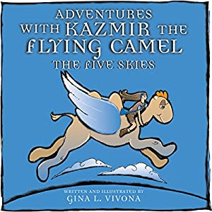 Adventures with Kazmir the Flying Camel - The Five Skies Audiobook