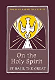 img - for On the Holy Spirit (Popular Patristics Series) book / textbook / text book