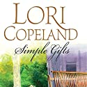 Simple Gifts (       UNABRIDGED) by Lori Copeland Narrated by Devon O'Day