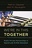 img - for We're In This Together: Public-Private Partnerships in Special and At-Risk-Education book / textbook / text book