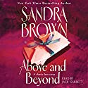 Above and Beyond (       UNABRIDGED) by Sandra Brown Narrated by Jack Garrett