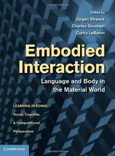 Embodied Interaction: Language and Body in the Material World (Learning in Doing: Social, Cognitive and Computational Pe