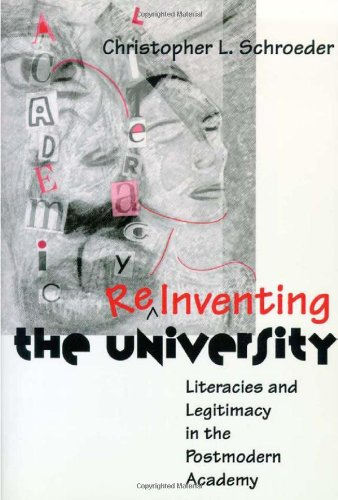 Reinventing The University - Literacies and legitimacy in the postmodern academy