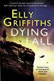 Dying Fall: A Ruth Galloway Investigation