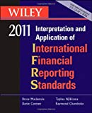 img - for Wiley Interpretation and Application of International Financial Reporting Standards 2011 (Wiley Ifrs: Interpretation & Application of International Financial Reporting Standards) book / textbook / text book