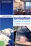 Ionisation, Sant, Vitalit : Les bienfaits des ions ngatifs