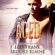 Aced   Livre audio Auteur(s) : Ella Frank, Brooke Blaine Narrateur(s) : Charlie David