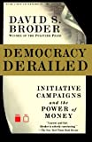 Democracy Derailed: Initiative Campaigns and the Power of Money (0156014106) by Broder, David S.