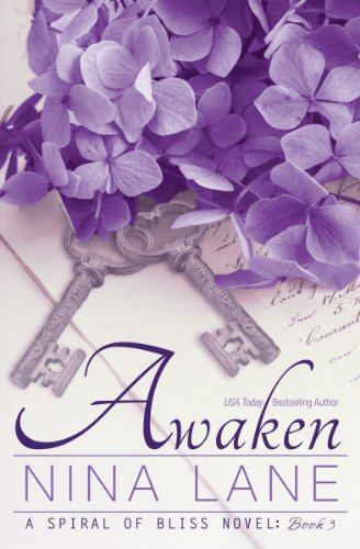 Awaken: A Spiral of Bliss Novel (Book Three) by Nina Lane