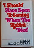 img - for I Should Have Seen It Coming When the Rabbit Died book / textbook / text book