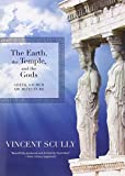 The Earth, the Temple, and the Gods: Greek Sacred Architecture (1595341765) by Scully, Vincent