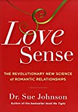 img - for Love Sense: The Revolutionary New Science of Romantic Relationships book / textbook / text book