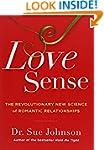 Love Sense: The Revolutionary New Sci...