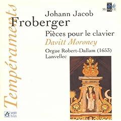 Froberger: Pi�ces pour le clavier (Orgue Robert-Dallam, Lanvellec)
