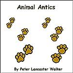 Animal Antics | Peter Walker