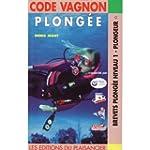 Code Vagnon de la plong�e, tome 1 : p...