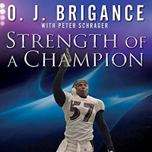 Strength of a Champion: Finding Faith and Fortitude Through Adversity | [Peter Schrager, O. J. Brigance]
