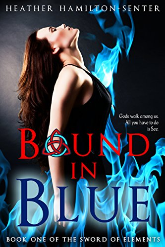 Bound In Blue: Book One Of The Sword Of Elements by Heather Hamilton-senter ebook deal