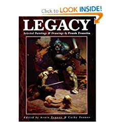 Legacy: Paintings and Drawings by Frank Frazetta by Frank Frazetta, Arnie Fenner and Cathy Fenner