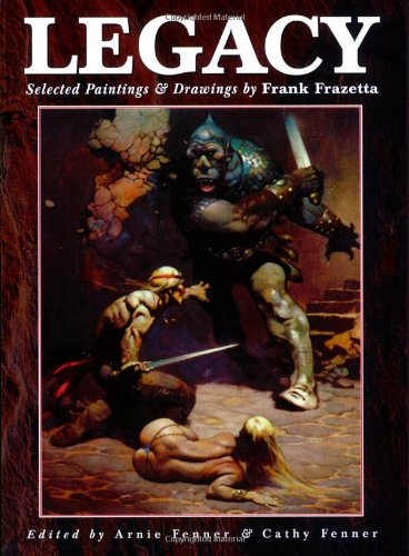 Legacy: Selected Paintings and Drawings by Frank Frazetta