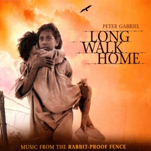 Peter Gabriel - Long Walk Home: Music from the Rabbit-Proof Fence - Zortam Music