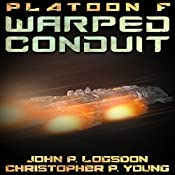 Warped Conduit: Platoon F Book 6 | John P. Logsdon, Christopher P. Young