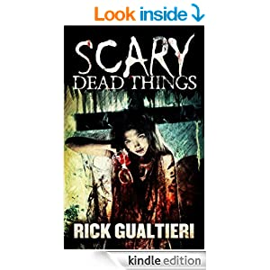 Scary Dead Things - Rick Gualtieri