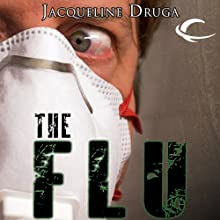 The Flu (       UNABRIDGED) by Jacqueline Druga Narrated by Dave Courvoisier