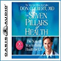 The Seven Pillars of Health: The Natural Way to Better Health for Life Audiobook by Don Colbert Narrated by Jon Gauger