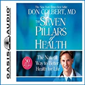 The Seven Pillars of Health: The Natural Way to Better Health for Life | [Don Colbert]