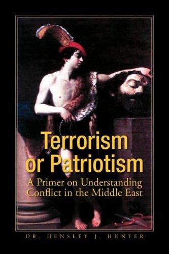 Terrorism or Patriotism: A Primer on Understanding...