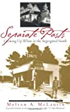 Separate Pasts: Growing Up White in the Segregated South (Brown Thrasher Books) (0820320471) by Melton A. McLaurin