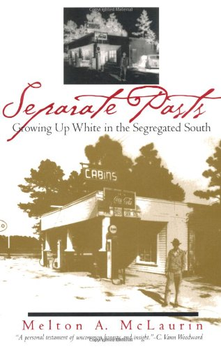 Separate Pasts: Growing Up White in the Segregated South...