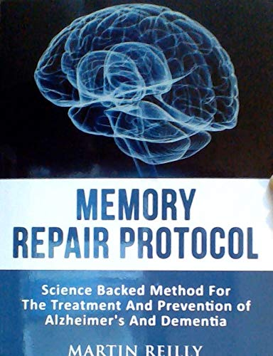 Image for Memory Repair Protocol - Science Backed Method for the Treatment and Prevention of Alzheimer's and Dementia