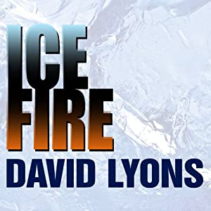 Ice Fire: A Thriller | [David Lyons]