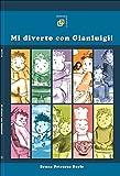Mi diverto con Gianluigi! (Italian Edition)