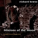 Minions of the Moon ~ Richard Bowes