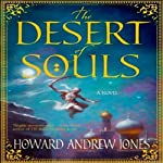 The Desert of Souls: Dabir & Asim, Book 1 | Howard Andrew Jones