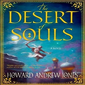The Desert of Souls: Dabir & Asim, Book 1 | [Howard Andrew Jones]
