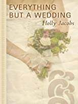 Everything but a Wedding (Thorndike Press Large Print Gentle Romance) Lrg edition by Jacobs, Holly published by Thorndike Pr (2009) [Hardcover]