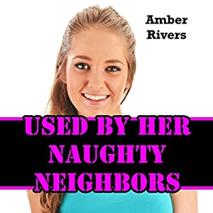 Used by Her Naughty Neighbors Audiobook