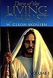 Days of the Living Christ: Volume I (1)