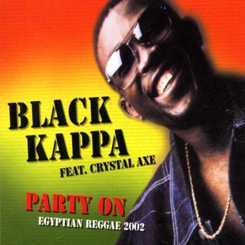party on (egyptian reggae 2002 cdsingle by black kappa feat.crystal axe (2002-06-17)