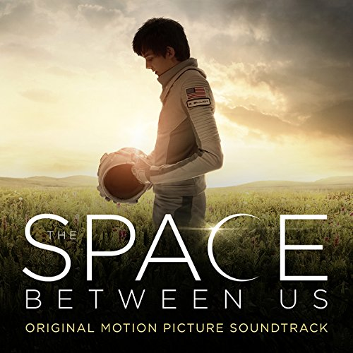 the-space-between-us-original-motion-picture-score